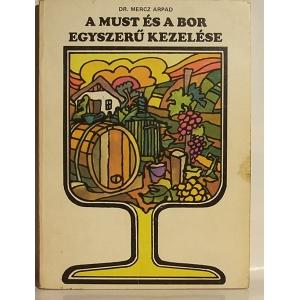 Must és a bor egyszerű kezelése